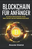 BLOCKCHAIN FÜR ANFÄNGER: Alles was du über Blockchain, Bitcoin, Smart Contracts und...