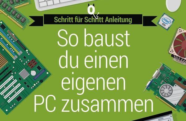Zusammenbau eines PC - in einfachen Worten Schritt für Schritt
