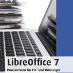 LibreOffice 7: Praxiswissen für Ein- und Umsteiger